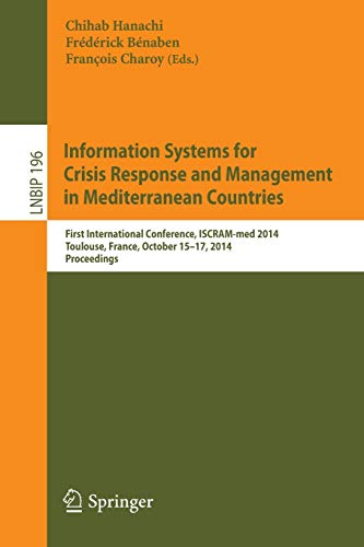 Information Systems for Crisis Response and Management in Mediterranean Countries: First International Conference, ISCRA