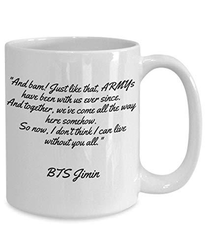 N\A BTS Jimin Merchandise ARMYS ha Estado con Nosotros Desde Entonces, así Que Ahora no Creo Que Pueda Vivir sin ti Bangtan Boys Park Jimin Taza