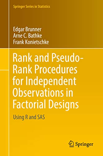 Rank and Pseudo-Rank Procedures for Independent Observations in Factorial Designs: Using R and SAS (Springer Series in Statistics) (English Edition)