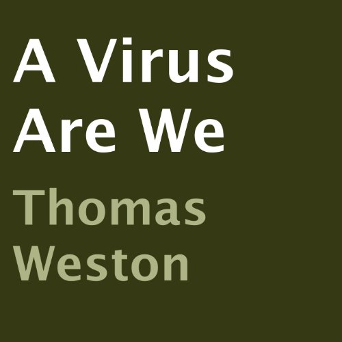 A Virus Are We cover art
