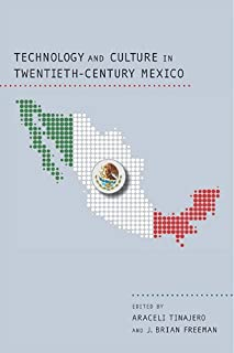 Technology and Culture in Twentieth-Century Mexico