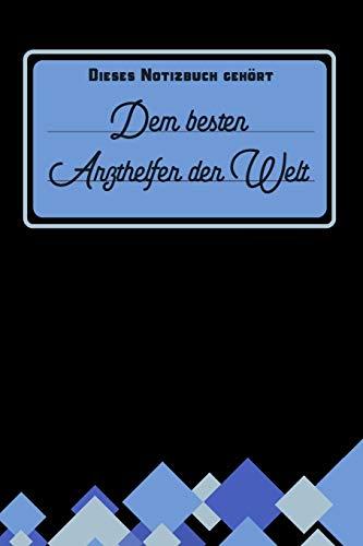 Dieses Notizbuch gehört dem besten Arzthelfer der Welt: Geschenkidee für Arzthelfer und Arzthelferinnen: blanko Notizbuch | Journal | To Do Liste - ... für Notizen - Tolles Dankeschön Geschenk