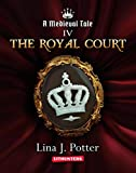 The Royal Court: A Strong Woman in the Middle Ages (A Medieval Tale Book 4)