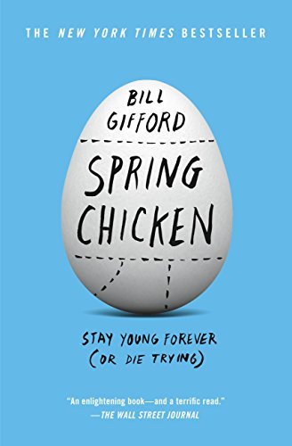 Spring Chicken: Stay Young Forever …