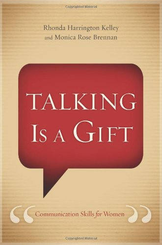 Talking Is a Gift: Communication Skills for Women