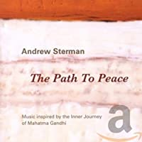 The Path to Peace: Music Inspired by the Inner Journey of Mahatma Ghandi