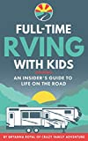 Full-Time RVing With Kids: An Insider's Guide To Life On The Road