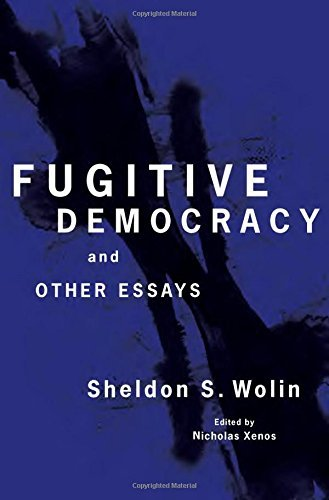 Fugitive Democracy: And Other Essays by Sheldon S. Wolin (2016-09-13)