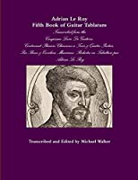 Adrian Le Roy Fifth Book of Guitar Tablature