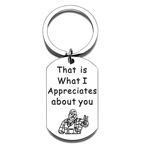 Squirrelly DanTV Show Merchandise Gift Keychain Quote That's What I Appreciates About You Keychain for Boyfriend Husband Brother Best Friend Squirrelly Dan Inspired Jewelry