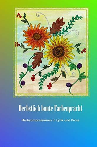 Herbstlich bunte Farbenpracht (Durch die Jahreszeiten)