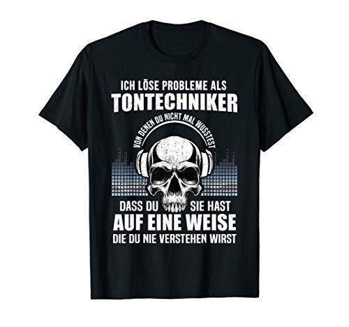 Lustiger Tontechniker Probleme Beruf Toningenieur Spruch T-Shirt