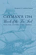Cayman's 1794 Wreck of the Ten Sail: Peace, War, and Peril in the Caribbean (Maritime Currents:  History and Archaeol) (English Edition)