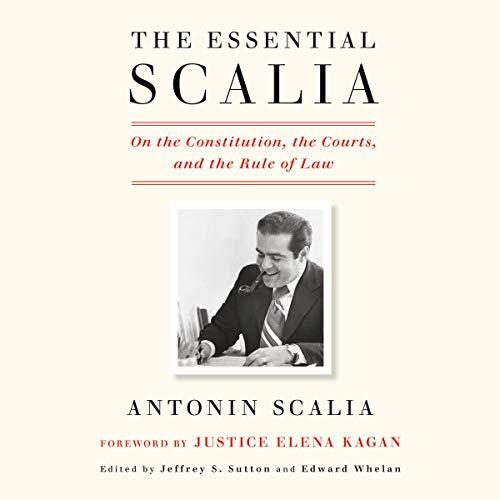 The Essential Scalia Audiobook By Antonin Scalia, Jeffrey S. Sutton - editor, Edward Whelan - editor, Elena Kagan - foreword cover art