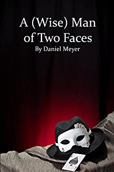 A (Wise) Man of Two Faces: Musings, commentary, and the occasional parade of novelty by [Daniel Meyer]