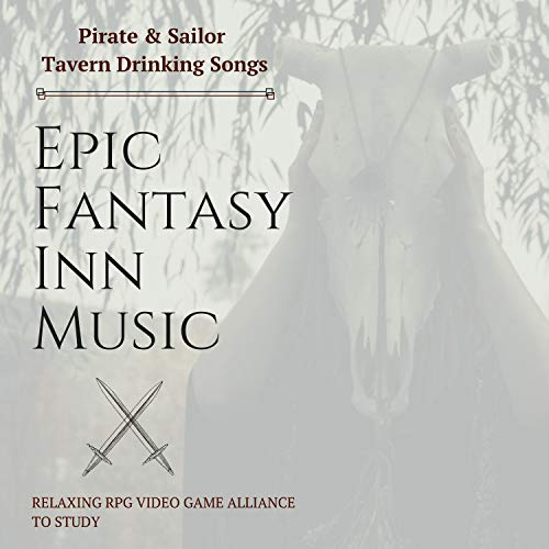 Epic Fantasy Inn Music - Pirate & Sailor Tavern Drinking Songs, Relaxing RPG Video Game Alliance to Study