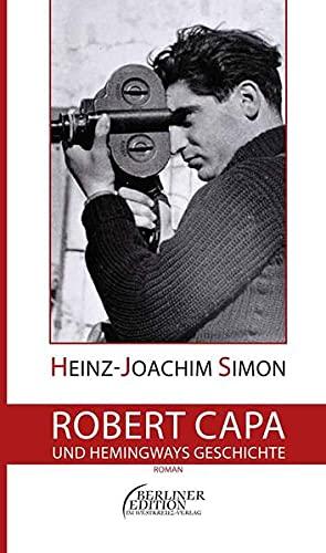 Robert Capa und Hemingways Geschichte: Roman