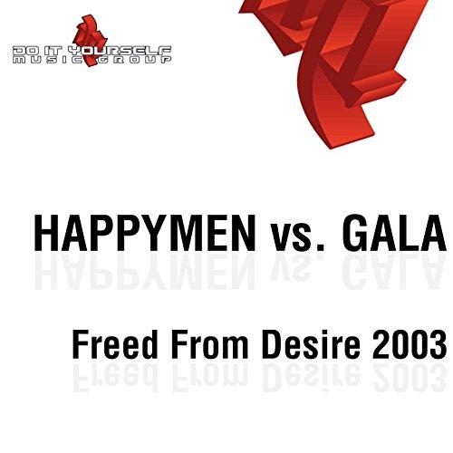 Freed From Desire 2003 (Happymen Vs. Gala)