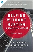 Helping Without Hurting in Short-Term Missions[HELPING W/O HURTING IN SHORT T][Paperback]