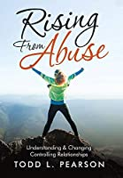 Rising from Abuse: Understanding & Changing Controlling Relationships