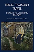 Magic, Texts and Travel: Homage to a Scholar, Will Ryan