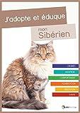 J'adopte et éduque mon Sibérien