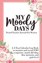 My Moody Days Period Tracker Journal For Women: 4 Year Menstrual Cycle Monthly Calendar Log Book to Record PMS Symptoms