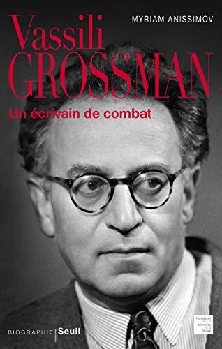 Vassili Grossman. Un écrivain de combat