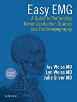 Easy EMG: A Guide to Performing Nerve Conduction Studies and Electromyography, 2e