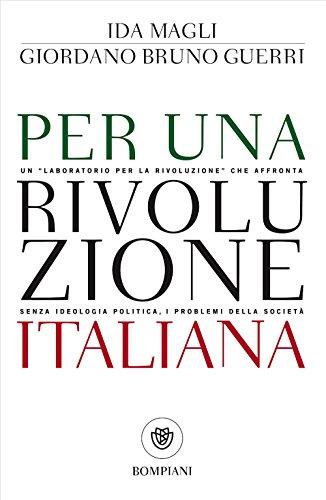 """Per una rivoluzione italiana: Un """"laboratorio per la rivoluzione"""" che affronta senza ideologia politica, i problemi della società"""