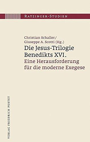Die Jesus-Trilogie Benedikts XVI.: Eine Herausforderung für die moderne Exegese (Ratzinger-Studien)