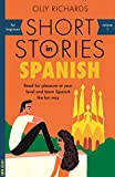 Short Stories in Spanish for Beginners: Read for pleasure at your level, expand your vocabulary and learn Spanish the fun way! (Foreign Language Graded Reader Series...