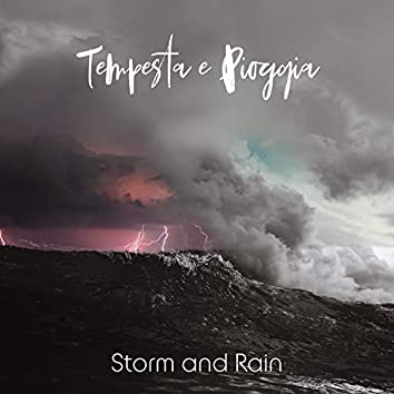Tempesta e Pioggia (Storm and Rain)