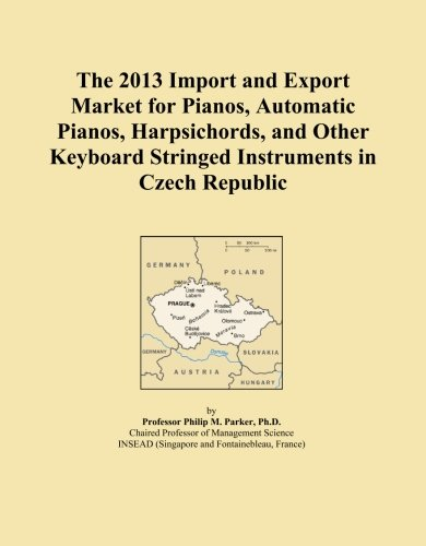 The 2013 Import and Export Market for Pianos, Automatic Pianos, Harpsichords, and Other Keyboard Stringed Instruments in Czech Republic