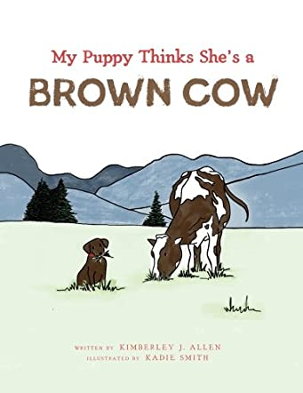 My Puppy Thinks She's A Brown Cow