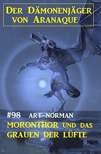 Moronthor und das Grauen der Lüfte: Der Dämonenjäger von Aranaque 98