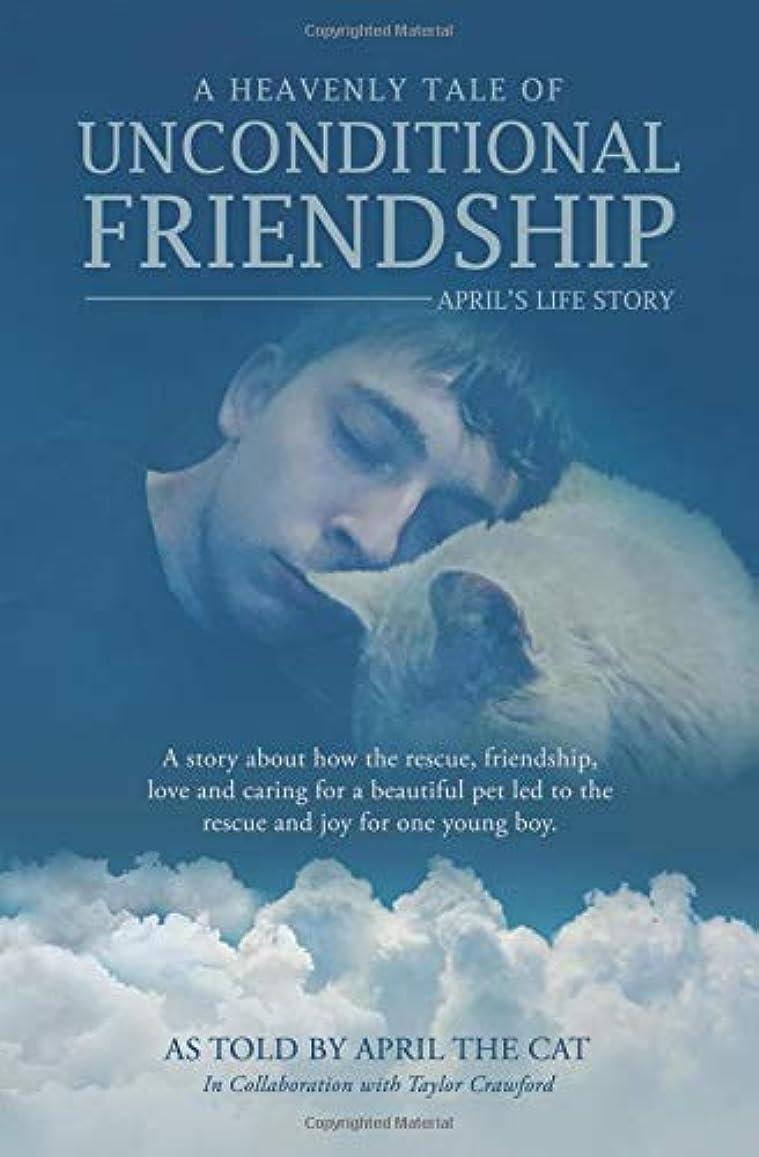 アラスカ鎮痛剤夢中A Heavenly Tale of Unconditional Friendship: April's Life Story