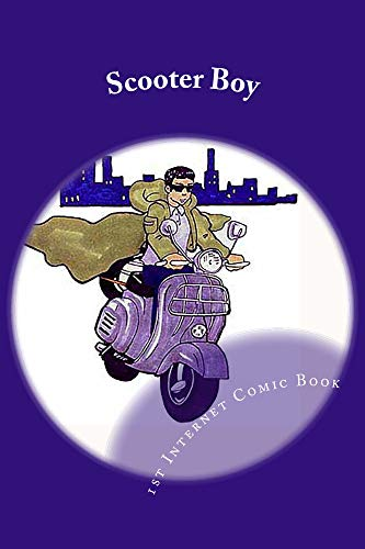 Scooter Boy: The First Internt Comic Book circa 1996 (English Edition)