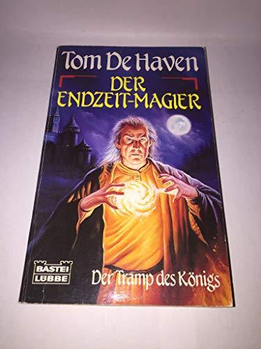 Der Endzeit- Magier. Der Tramp des Königs. Fantasy- Roman.