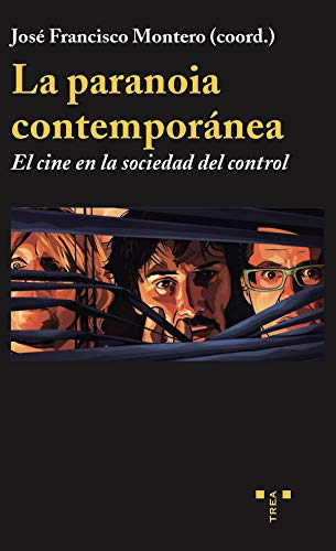 la paranoia contemporánea: El Cine En La Sociedad Del Control (Trea Artes)