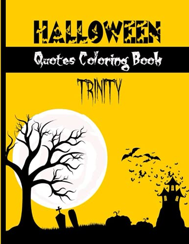 Trinity Halloween Quotes Coloring Book: Adults Coloring Book Inspirational...