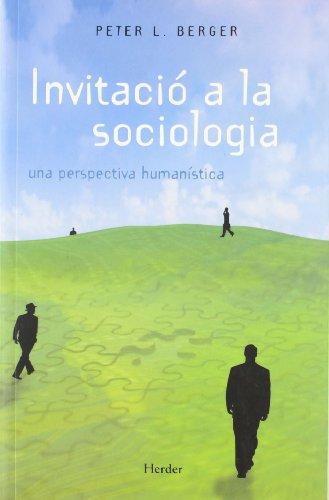 Invitació a la sociologia. una perspectiva humanística