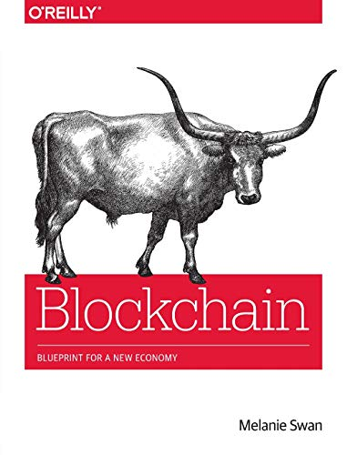 Blockchain: Blueprint for a New Economy