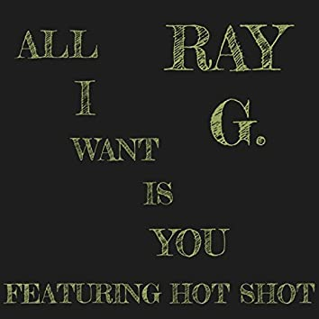All I Want Is You (feat. Hot Shot)