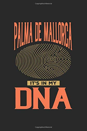 Palma de Mallorca Its in my DNA: 6x9 |notebook | dot grid | city of birth | Spain