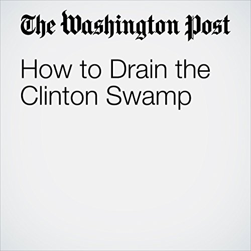 How to Drain the Clinton Swamp audiobook cover art