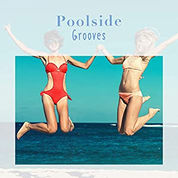 """"""" Poolside Chill Grooves """""""