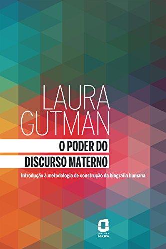 O Poder do Discurso Materno - Introdução à Metodologia de Construção da Biografia Humana (Portuguese Edition)