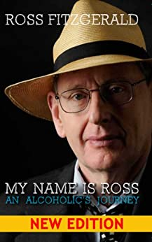 My Name Is Ross: An Alcoholic's Journey by [Ross Fitzgerald]