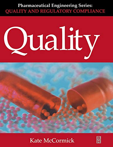 Quality (Pharmaceutical Engineering Series) (Volume 2) (Pharmaceutical Engineering (Volume 2))